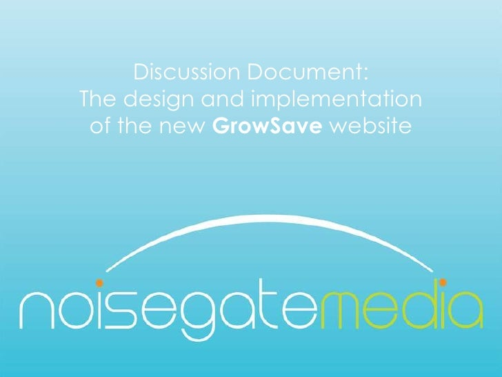 Discussion Document:The design and implementationof the new GrowSave website<br />
