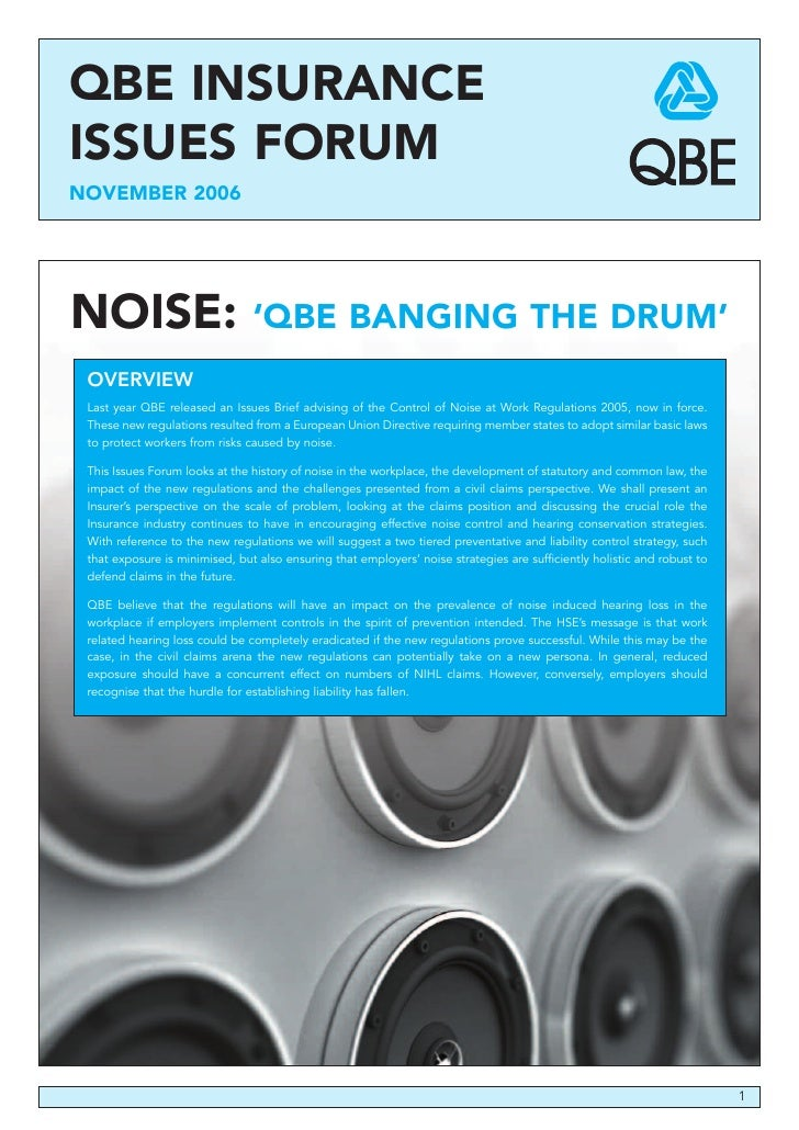 QBE INSURANCE ISSUES FORUM NOVEMBER 2006     NOISE:                          'QBE BANGING THE DRUM'  OVERVIEW  Last year Q...