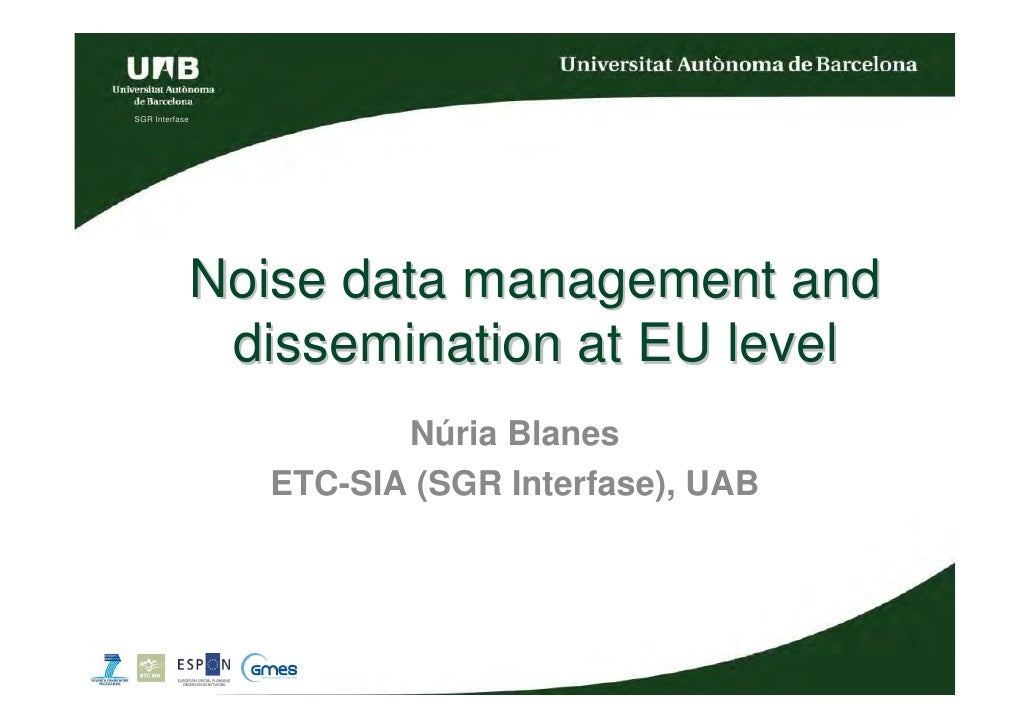 SGR Interfase                Noise data management and                 dissemination at EU level                          ...