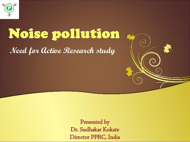 Need for Active Research study Presented by Dr. Sudhakar Kokate Director PPRC, India