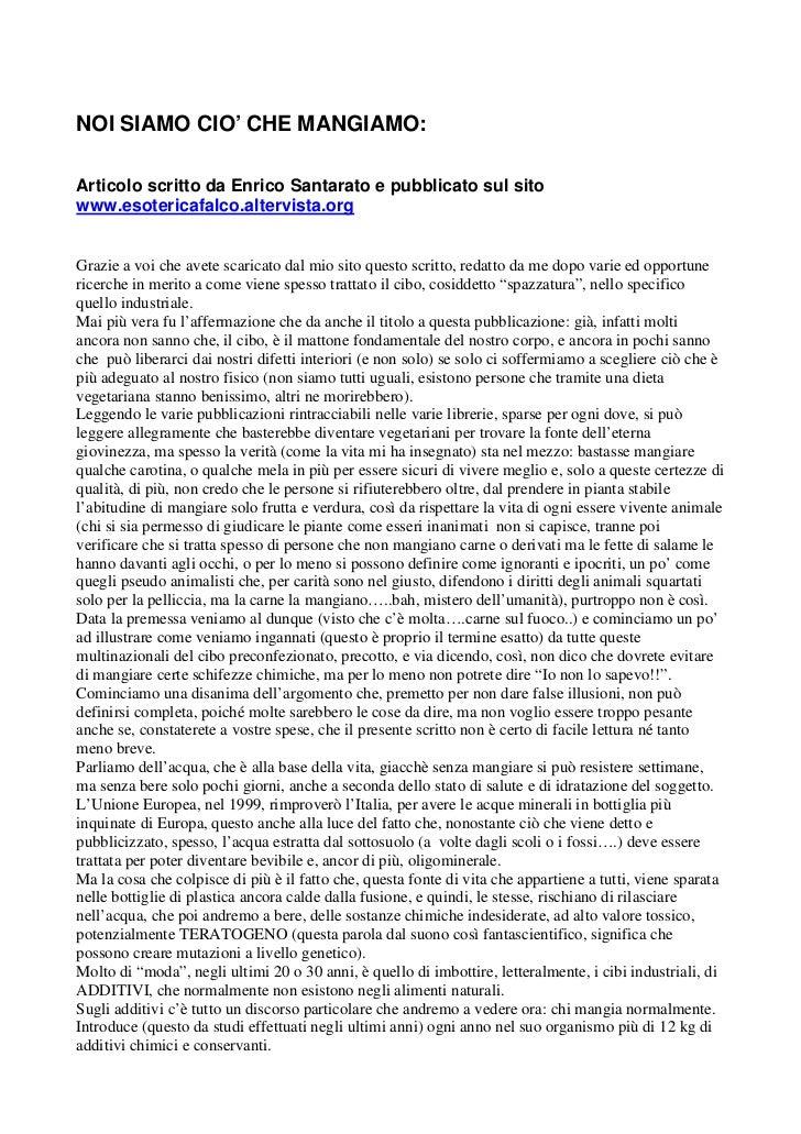 NOI SIAMO CIO' CHE MANGIAMO:Articolo scritto da Enrico Santarato e pubblicato sul sitowww.esotericafalco.altervista.orgGra...