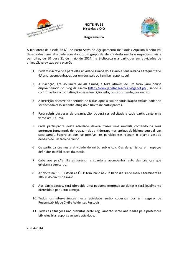 NOITE NA BE Histórias e Ó-Ó Regulamento A Biblioteca da escola EB1/JI de Porto Salvo do Agrupamento de Escolas Aquilino Ri...