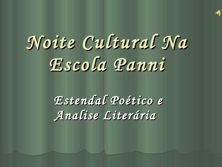 Noite Cultural Na Escola Panni Estendal Poético e Analise Literária