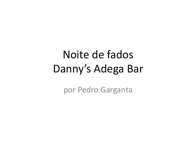 Noite de fados Danny's Adega Bar por Pedro Garganta