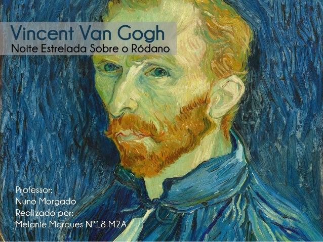 """Vicet à Gogh  Nite Efrelada Sobre o Ródano  4:0'!    Pçãofçssor:  .  _a '  """" Nuno Morgado  7"""" .  1¡ -. /  Reoliggdó pow   ..."""