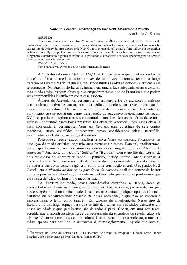 Noite na Taverna: a presença do medo em Álvares de Azevedo Ana Paula A. Santos  ∗  RESUMO: O presente ensaio analisa a obr...