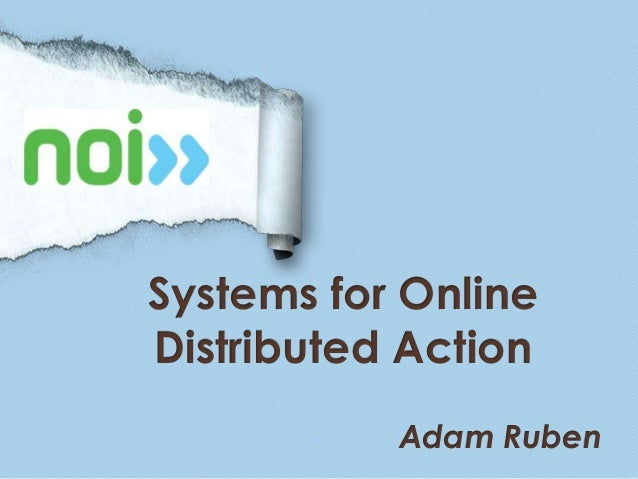 Systems for OnlineDistributed Action           Adam Ruben