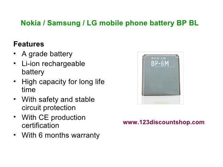 Nokia / Samsung / LG mobile phone battery BP BL   <ul><li>Features </li></ul><ul><li>A grade battery </li></ul><ul><li>Li-...