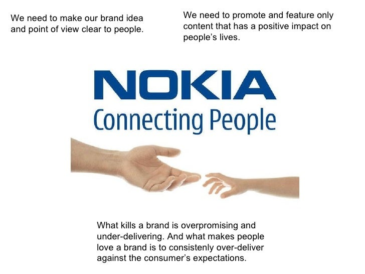 We need to make our brand idea and point of view clear to people. We need to   promote and feature only content   that has...