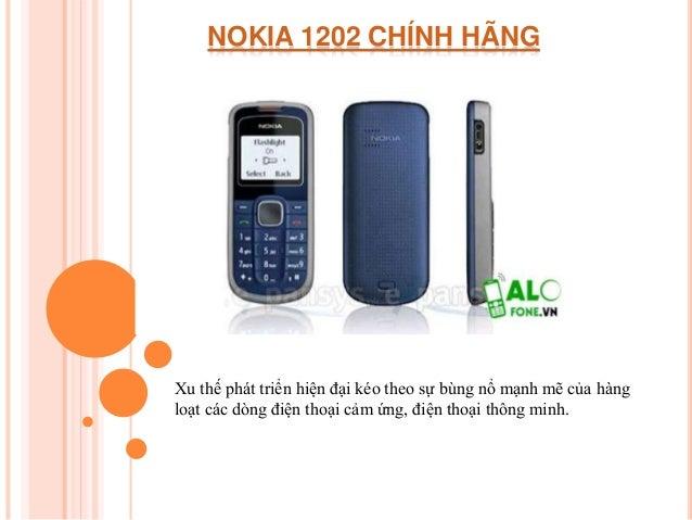 NOKIA 1202 CHÍNH HÃNG Xu thế phát triển hiện đại kéo theo sự bùng nổ mạnh mẽ của hàng loạt các dòng điện thoại cảm ứng, đi...