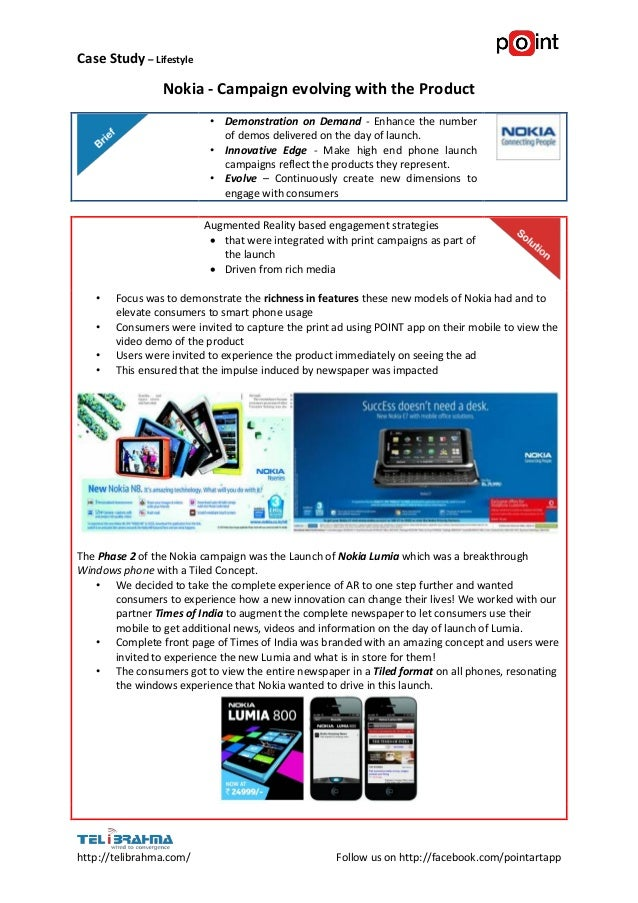 Case Study – Lifestyle                 Nokia - Campaign evolving with the Product                          • Demonstration...