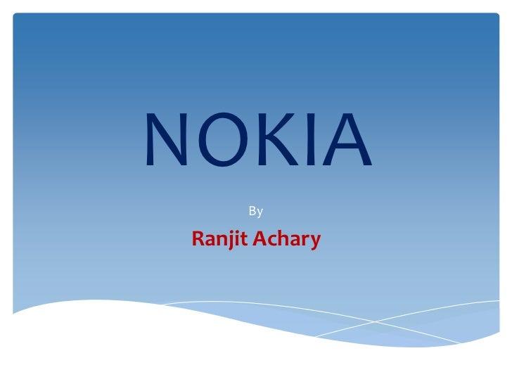 NOKIA      By Ranjit Achary