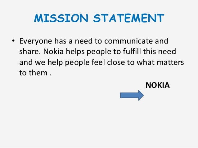 analysis of vision mission statement of nokia Recommend a vision statement recommend and justify a mission statement identify the organization's key opportunities and the combinations of strength(s) and.
