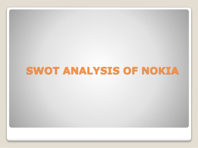 swot analysis for nokia Swot or tows matrix of nokia mbalectures january 26, 2011 january 26, 2011 6 comments the strengths-weaknesses-opportunities-threats (swot) matrix gives a set of strategies by analyzing internal capacity of the company and external environment of the industry.
