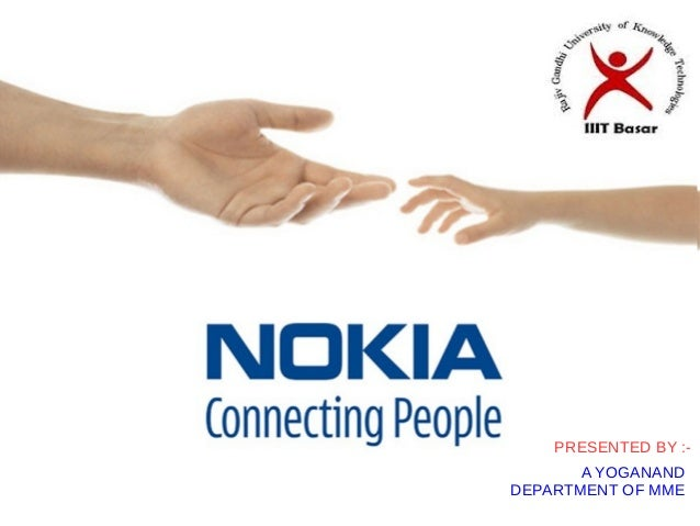 NOKIA The Connecting People PRESENTED BY A YOGANAND DEPARTMENT OF MME