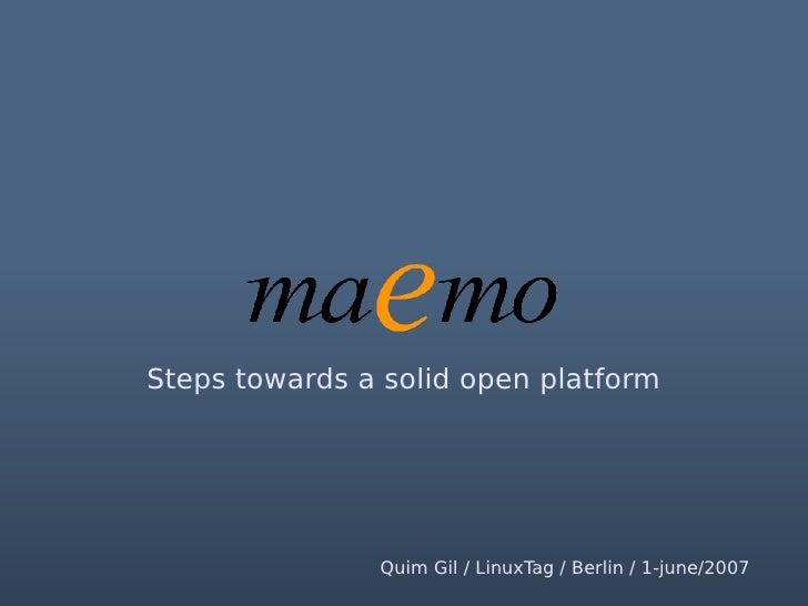 Forum Nokia          Steps towards a solid open platform                         Quim Gil / LinuxTag / Berlin / 1-june/2007