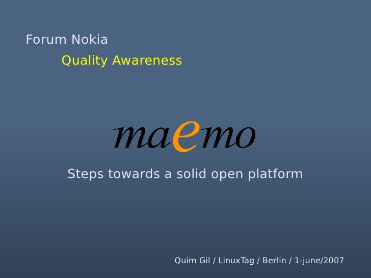 code in your hands  Quality awareness     New tools (some Nokia opensourced). ●       maemo policy. ●       Quality checkl...