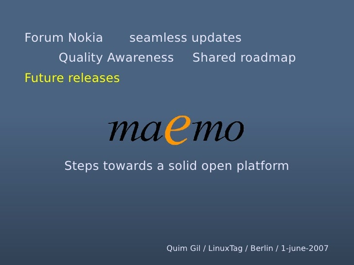 code in your hands  Identified future releases   maemo and the Internet Tablet OS to share ●   wind codenames and version ...