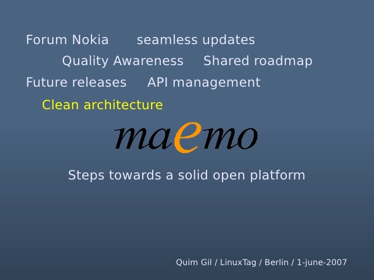 code in your hands  Clean architecture   Fix dependencies between open source ●   components and Nokia proprietary. ● Reac...