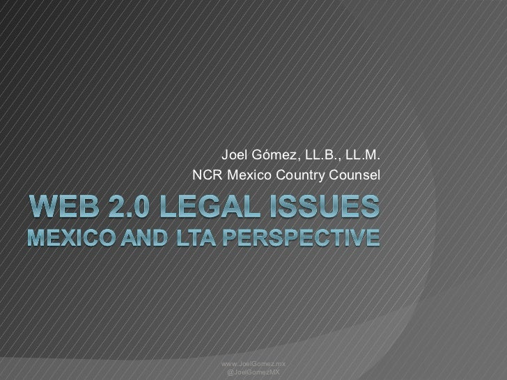 Joel Gómez, LL.B., LL.M. NCR Mexico Country Counsel www.JoelGomez.mx @JoelGomezMX
