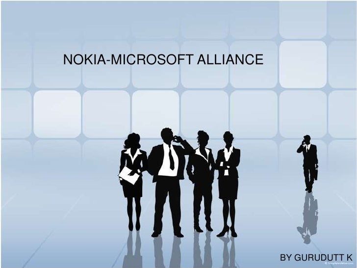NOKIA-MICROSOFT ALLIANCE                           BY GURUDUTT K
