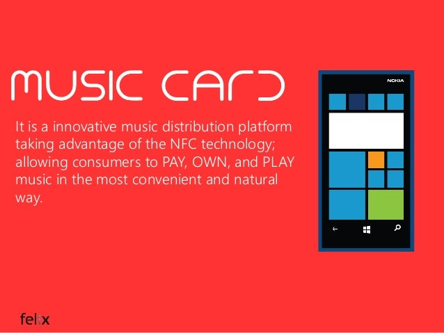 It is a innovative music distribution platform taking advantage of the NFC technology; allowing consumers to PAY, OWN, and...