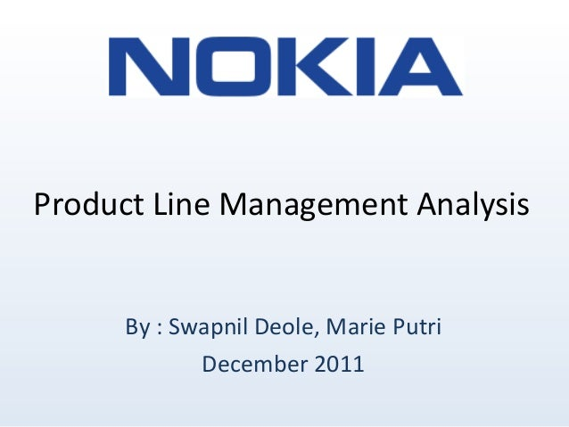 Product Line Management Analysis     By : Swapnil Deole, Marie Putri            December 2011