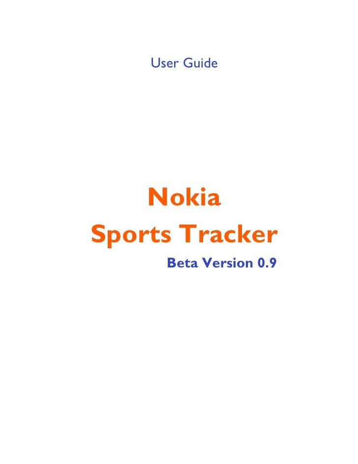 User Guide         Nokia Sports Tracker       Beta Version 0.9