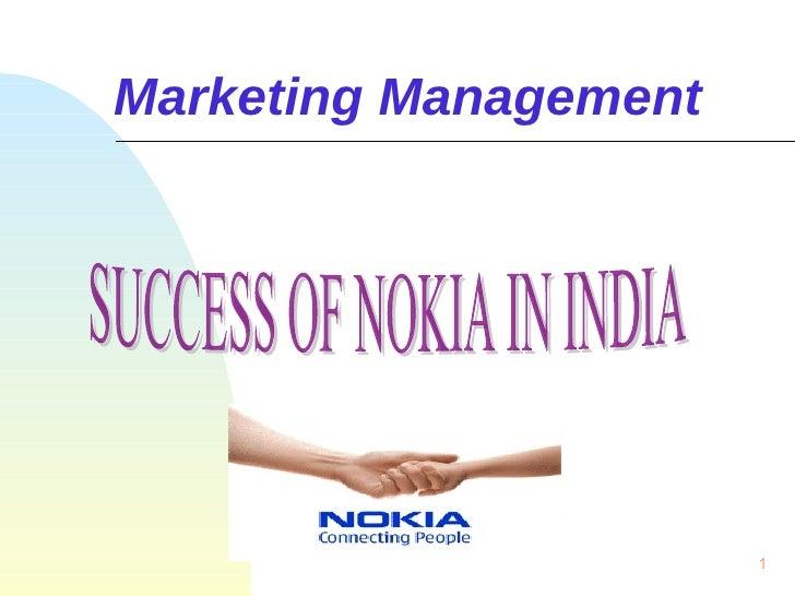 Marketing Management SUCCESS OF NOKIA IN INDIA