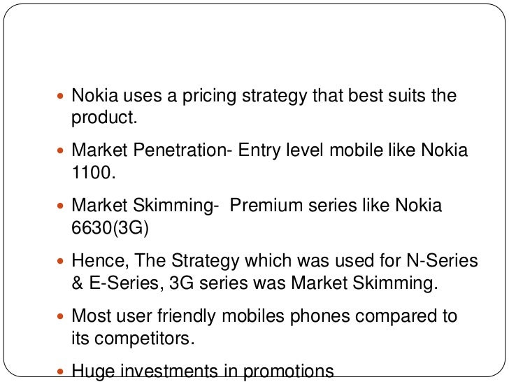 price strategy of nokia What are you shopping for prev next ads.