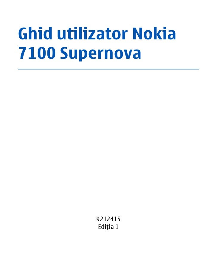 Ghid utilizator Nokia7100 Supernova          9212415           Ediţia 1