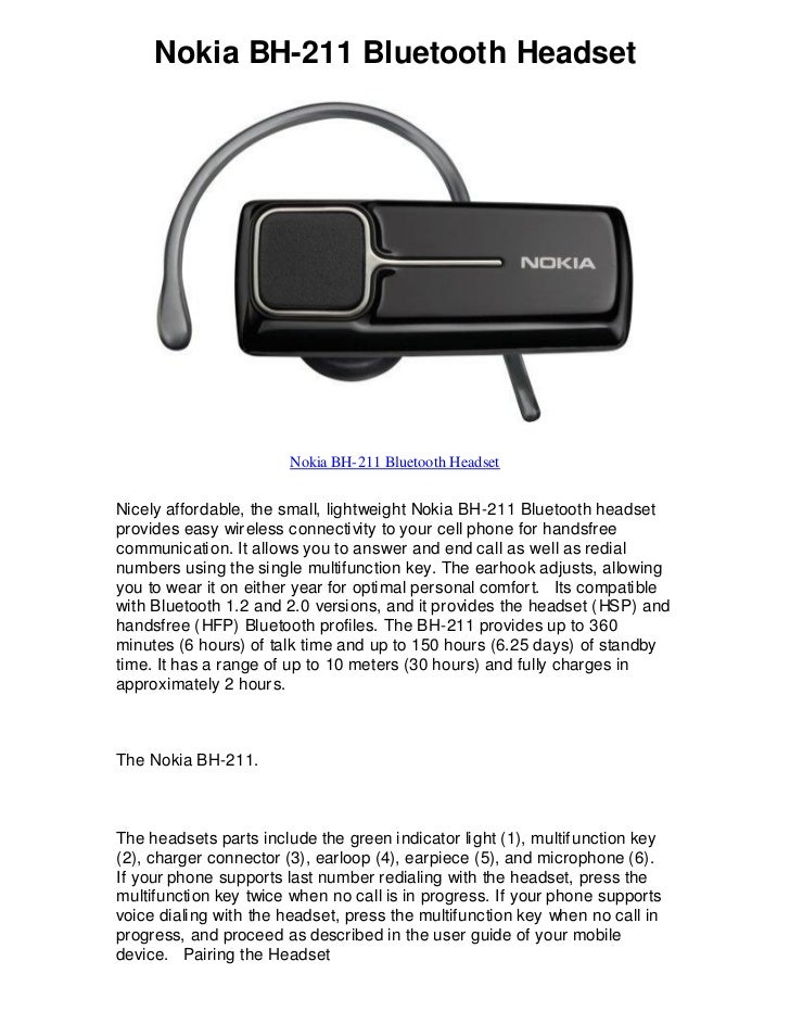 Nokia BH-211 Bluetooth Headset                        Nokia BH-211 Bluetooth HeadsetNicely affordable, the small, lightwei...