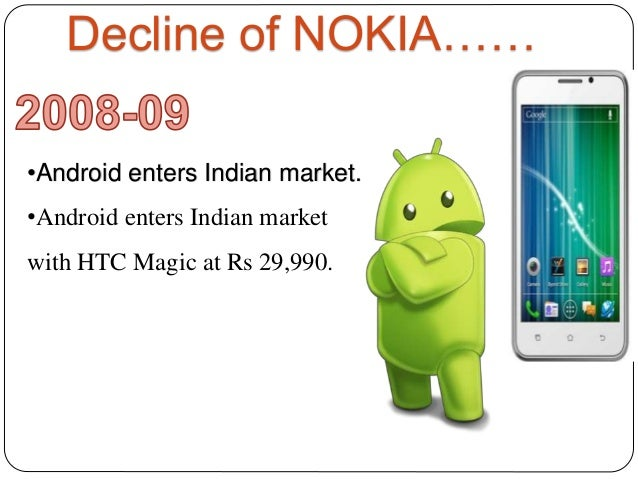 declining sales of nokia Nokia posted a painful operating loss of 487 million euros (us$7004 million) in the second quarter the quarterly loss is only nokia's second in 19 years.