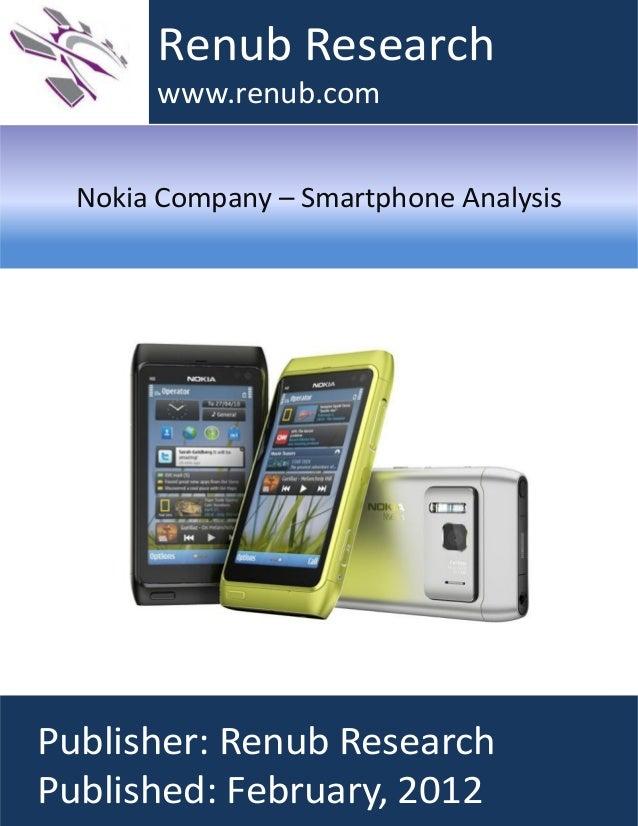 Nokia Company – Smartphone AnalysisRenub Researchwww.renub.comPublisher: Renub ResearchPublished: February, 2012