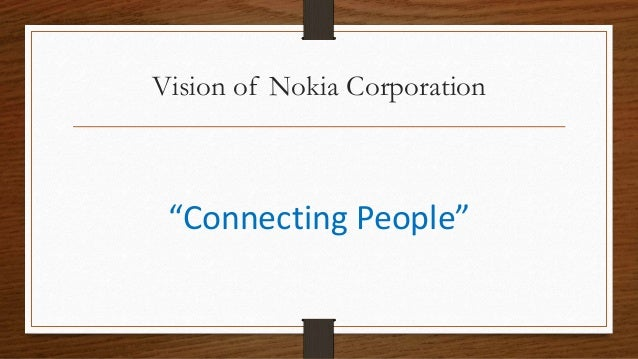 objectives of nokia company Every business exists to make profits for its owner however, a philosophy of profit maximization only in the short term is not a sustainable way to guarantee profits and growth in the long.