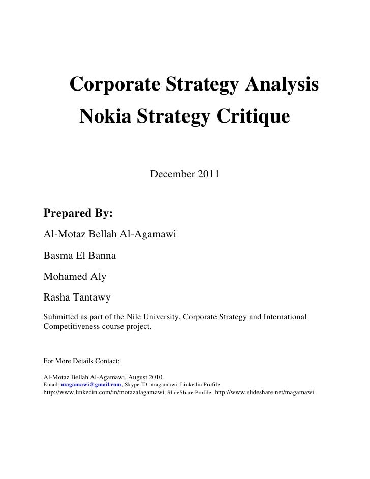 strategic analysis of nokia corporation essay Nokia strategy analysisjosé aleixo maria osório | pedro castro strategic management smartphones professor francesco castellaneta find inside table of contents i introduction 2 o ii mission, vision, core values 2 industry analysis 3 o o o o pest analysis 3 porter's five forces of competition framework.