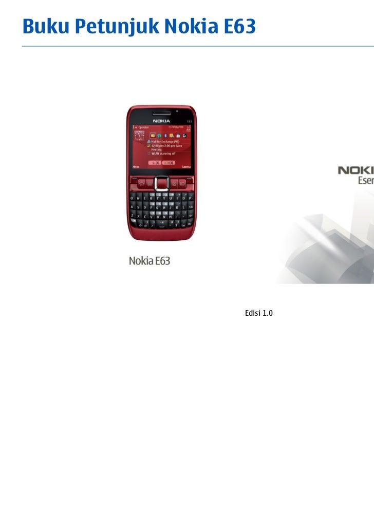 Buku Petunjuk Nokia E63                     Edisi 1.0
