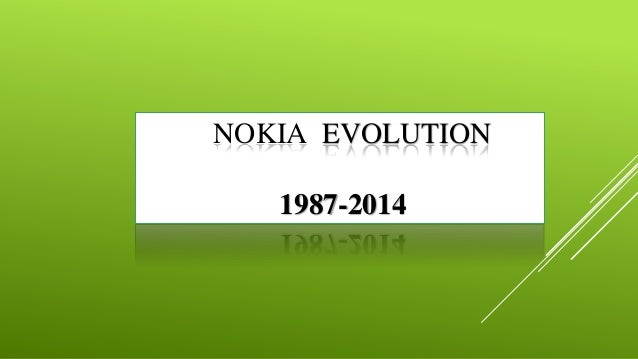 NOKIA EVOLUTION 1987-2014
