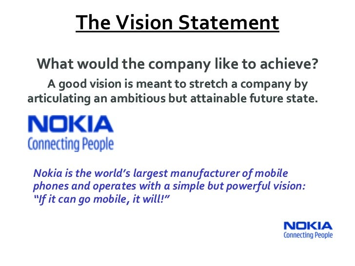 nokias mission statement 2 Nokia technologies is a division of nokia that develops consumer products and licenses technology including the nokia brand its focuses are imaging, sensing, wireless connectivity, power management and materials, and other areas such as the ip licensing program.
