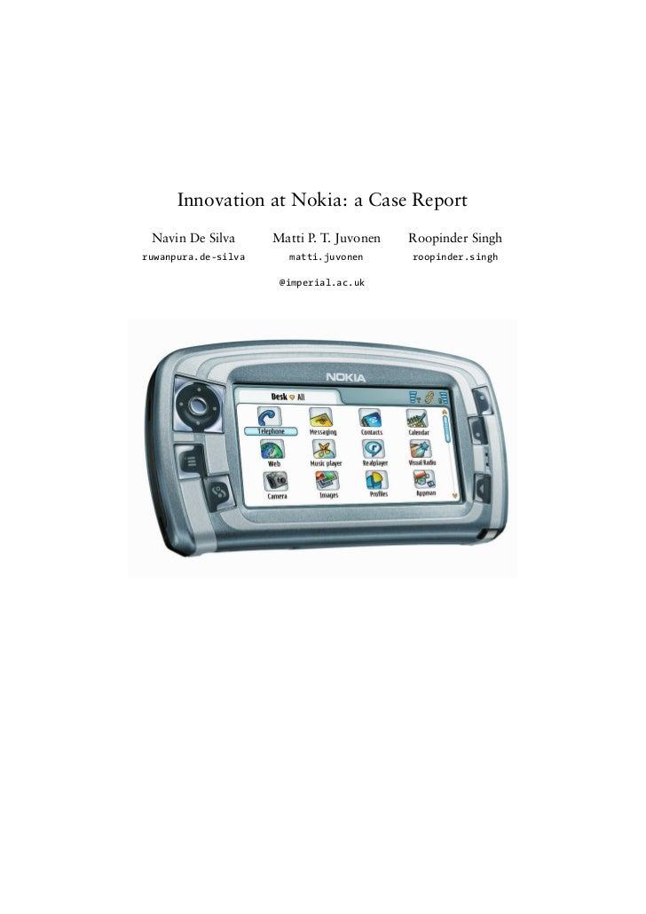 Innovation at Nokia: a Case Report Navin De Silva      Matti P. T. Juvonen   Roopinder Singhruwanpura.de-silva      matti....