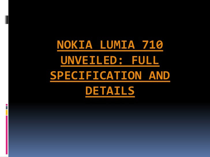 NOKIA LUMIA 710  UNVEILED: FULLSPECIFICATION AND      DETAILS