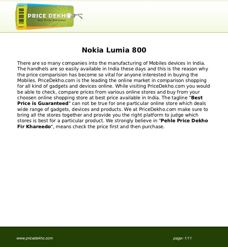 Nokia Lumia 800There are so many companies into the manufacturing of Mobiles devices in India.The handhels are so easily a...