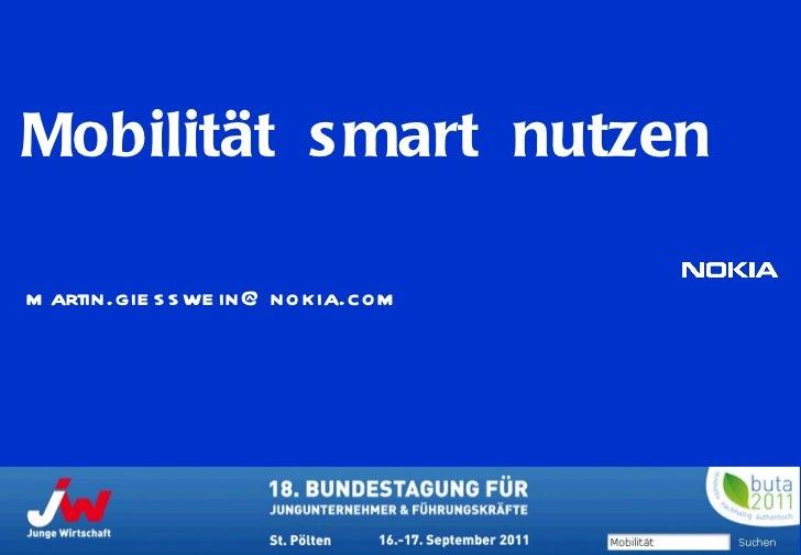 Mobilität  smart  nutzen  [email_address] © 2008  Nokia   V1-Filename.ppt / YYYY-MM-DD / Initials