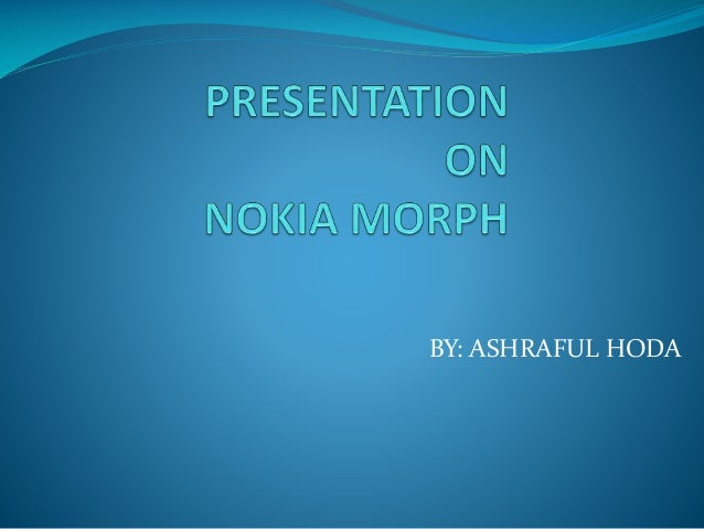 The Nokia Morph PowerPoint PPT Presentations