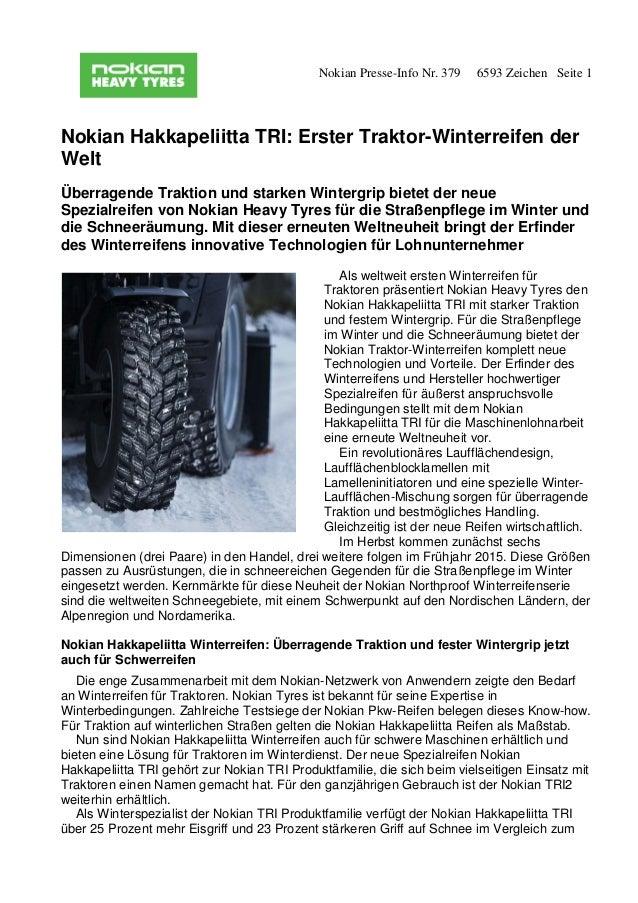 Nokian Presse-Info Nr. 379 6593 Zeichen Seite 1 Nokian Hakkapeliitta TRI: Erster Traktor-Winterreifen der Welt Überragende...