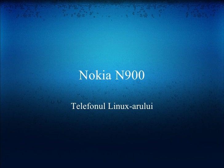 Nokia N900  Telefonul Linux-arului