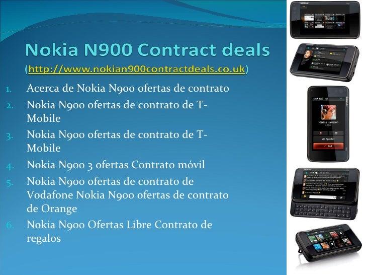 <ul><li>Acerca de Nokia N900 ofertas de contrato  </li></ul><ul><li>Nokia N900 ofertas de contrato de T-Mobile  </li></ul>...