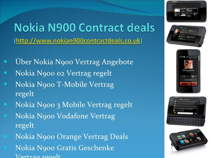 <ul><li>Über Nokia N900 Vertrag Angebote </li></ul><ul><li>Nokia N900 02 Vertrag regelt </li></ul><ul><li>Nokia N900 T-Mob...
