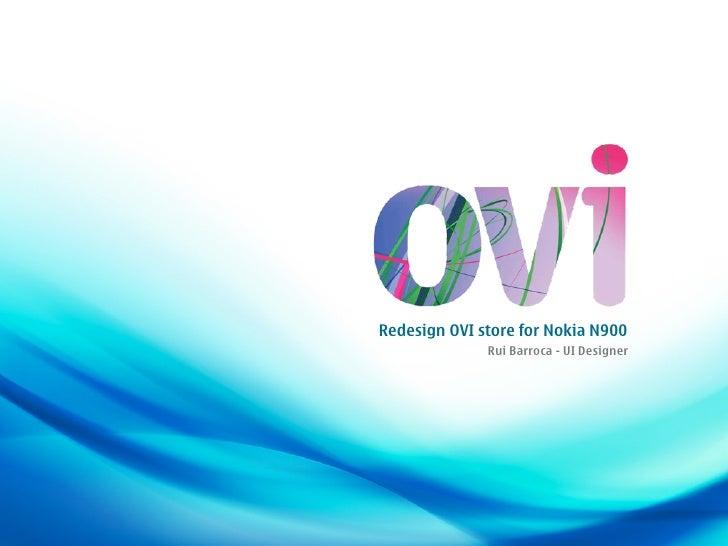 Redesign OVI store for Nokia N900               Rui Barroca - UI Designer