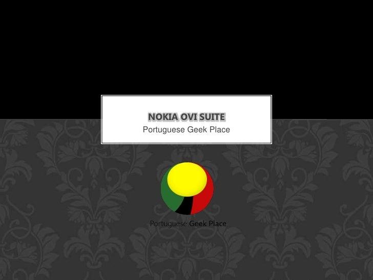 Portuguese GeekPlace<br />Nokia Ovi Suite<br />